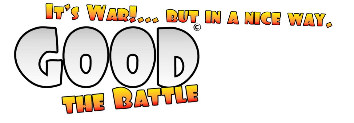 <b>Good: the Battle</b>